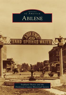 Abilene By Bearce, Stephanie/ Dickinson County Historical Society (COR)